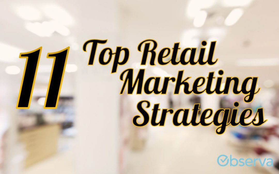 The Fastest-Growing Brands Use These 11 Retail Marketing Strategies