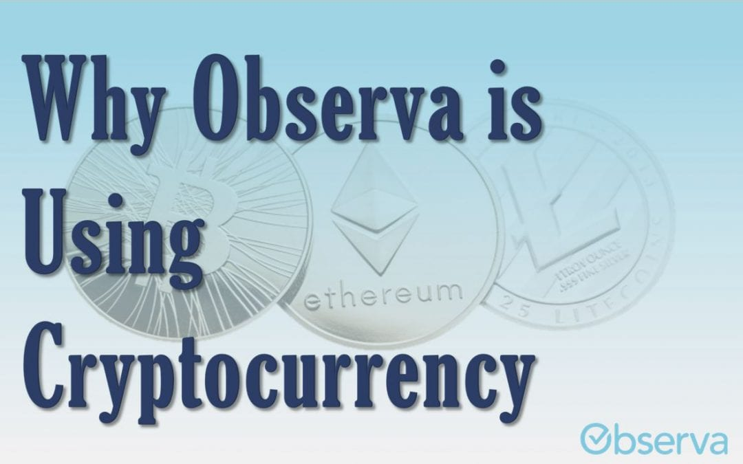 Why Observa Is Using Cryptocurrency