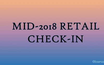 Mid-2018 Retail Check-In