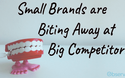 Small Brands are Biting Away at Big Competitors