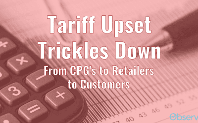 Tariff Upset Trickles Down from CPGs to Retailers to Customers
